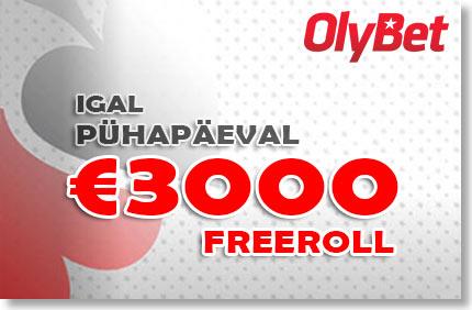 OLYBET - IGAL LAUPÄEVAL €1000 JA PÜHAPÄEVAL €3000 FREEROLL FREEROLLID FREEROLLID olybet 3000 freeroll boonused 1