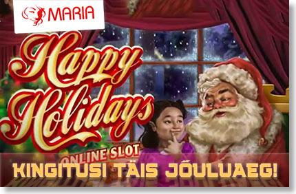 """Maria esitleb: Maria esitleb: """"Happy Holdays, kingitusi täis jõuluaeg!"""" happy holidays maria boonused 1 Kasiino videod Kasiino videod happy holidays maria boonused 1"""