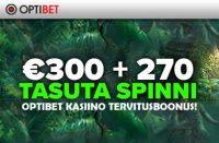 OPTIBET KASIINO TERVITUSBOONUS €300 + 270 TASUTA SPINNI!