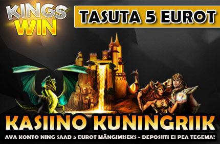 TASUTA 5 EUROT tasuta 5 eurot DEPOSIITI EI OLE VAJA TEHA! LIITUMISEL SAAD TASUTA 5 EUROT, ET MÄNGIDA 100% RISKIVABALT! kasiino kuningriik kingswin tasuta 5 euro boonused 1