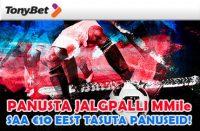 PANUSTA TONYBET'is JALGPALLI MM-ile NING SAA €10 EEST TASUTA PANUSEID
